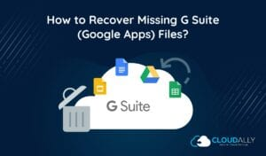 How to Recover Missing G Suite Files
