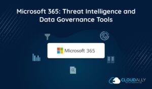 Office 365 Threat Intelligence and Data Governance Tools