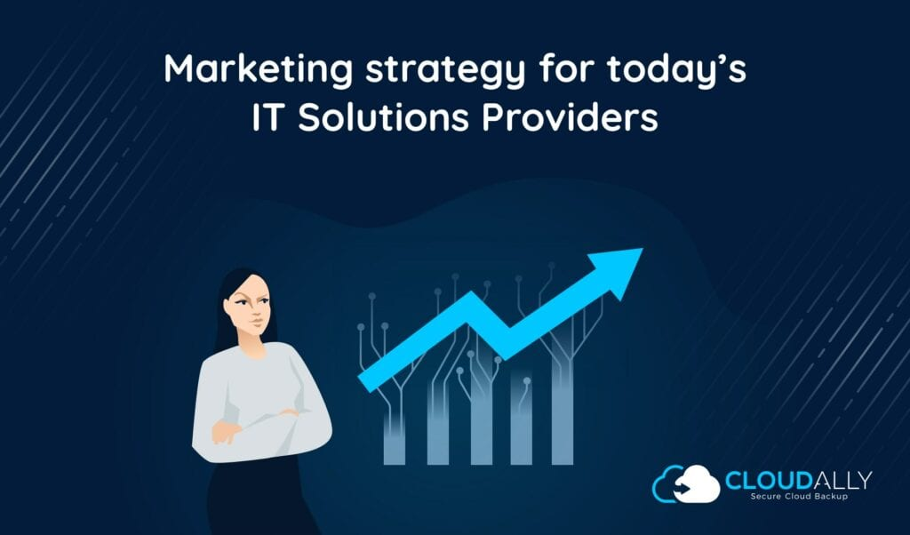 Marketing strategy for today's IT Solutions Providers