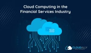 Cloud Computing in the Financial Services Industry