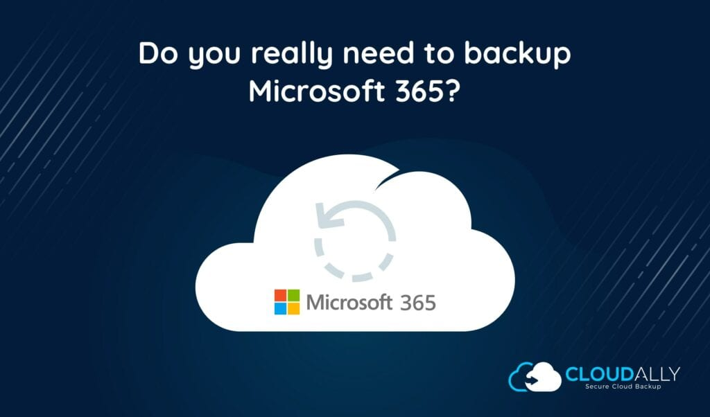 Do you really need to backup office 365?
