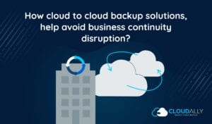 cloud to cloud backup solutions