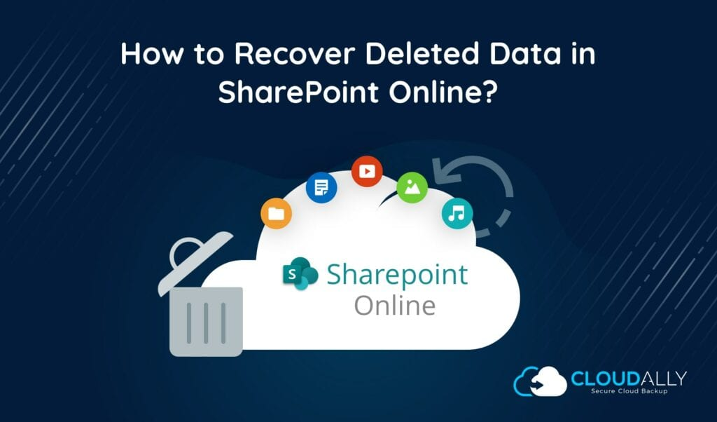 How to Recover Deleted Data in SharePoint Online