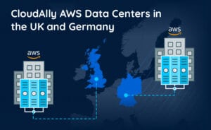 CloudAlly AWS Data Centers in the UK and Germany